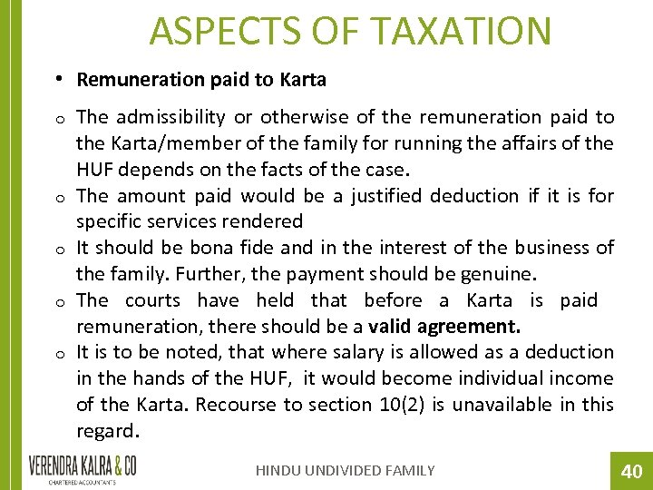 ASPECTS OF TAXATION • Remuneration paid to Karta o o o The admissibility or