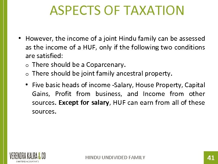 ASPECTS OF TAXATION • However, the income of a joint Hindu family can be