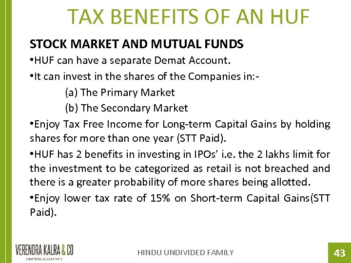 TAX BENEFITS OF AN HUF STOCK MARKET AND MUTUAL FUNDS • HUF can have