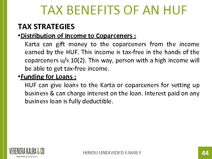 TAX BENEFITS OF AN HUF TAX STRATEGIES • Distribution of Income to Coparceners :