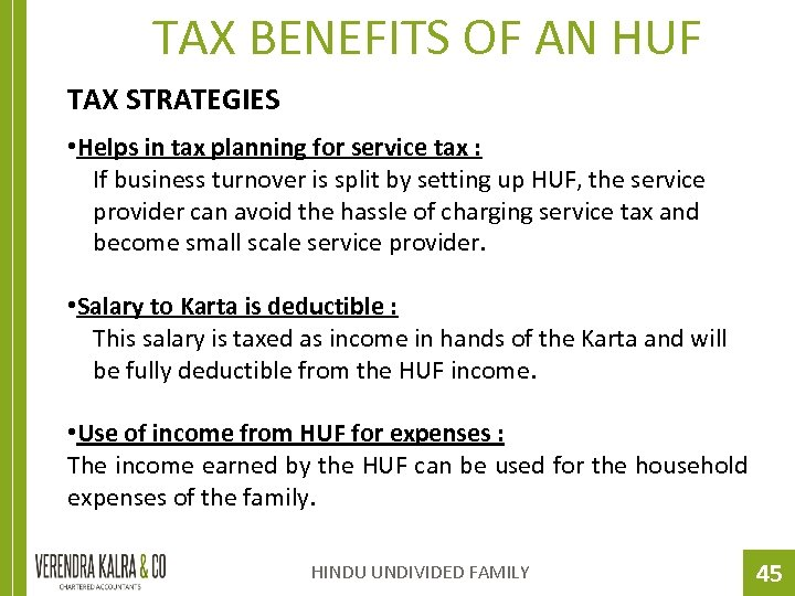 TAX BENEFITS OF AN HUF TAX STRATEGIES • Helps in tax planning for service
