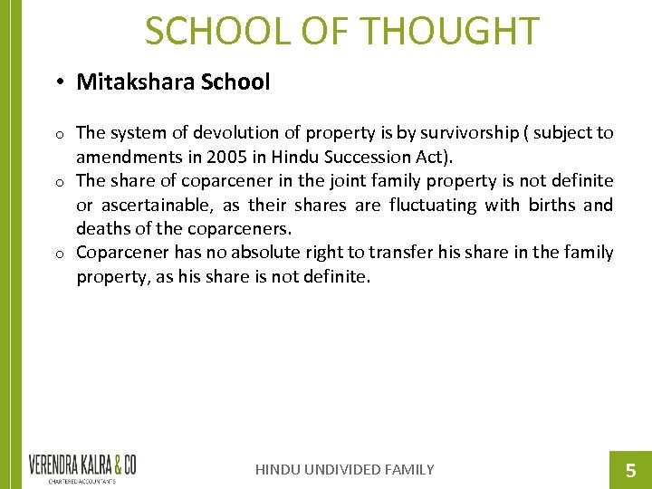 SCHOOL OF THOUGHT • Mitakshara School o o o The system of devolution of