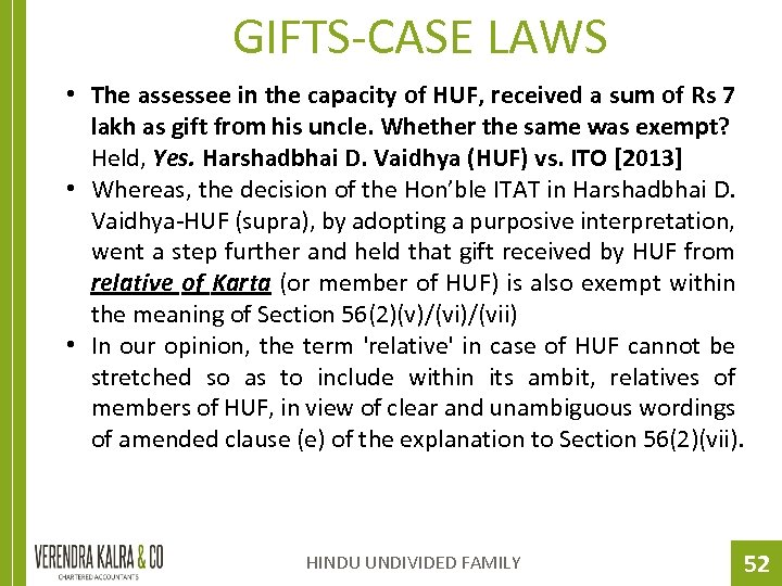 GIFTS-CASE LAWS • The assessee in the capacity of HUF, received a sum of