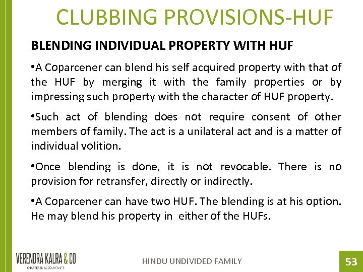 CLUBBING PROVISIONS-HUF BLENDING INDIVIDUAL PROPERTY WITH HUF • A Coparcener can blend his self