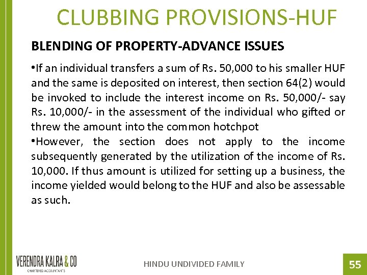 CLUBBING PROVISIONS-HUF BLENDING OF PROPERTY-ADVANCE ISSUES • If an individual transfers a sum of