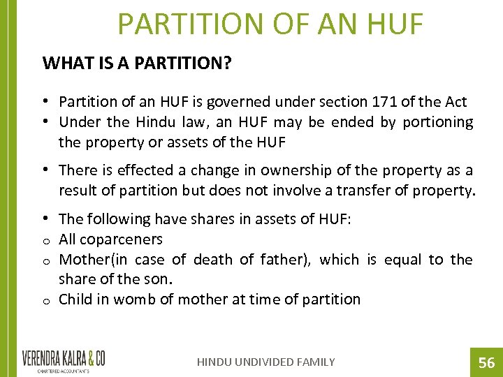 PARTITION OF AN HUF WHAT IS A PARTITION? • Partition of an HUF is