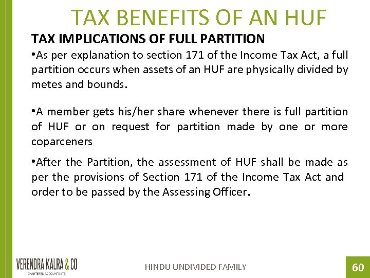 TAX BENEFITS OF AN HUF TAX IMPLICATIONS OF FULL PARTITION • As per explanation