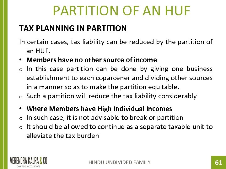 PARTITION OF AN HUF TAX PLANNING IN PARTITION In certain cases, tax liability can