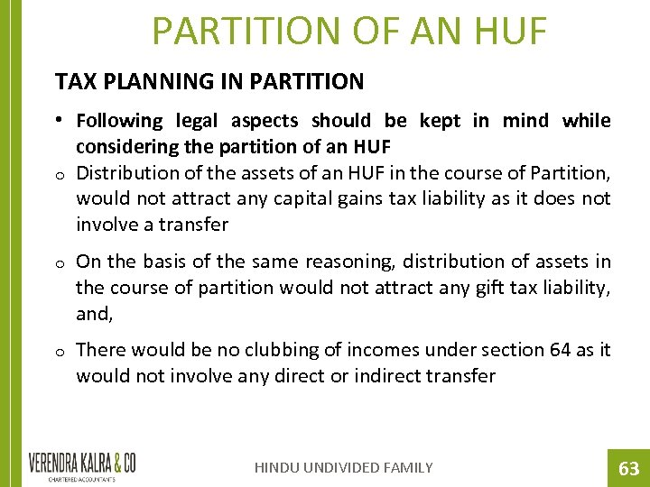 PARTITION OF AN HUF TAX PLANNING IN PARTITION • Following legal aspects should be