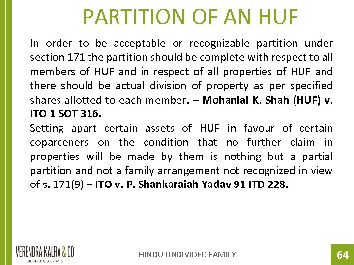 PARTITION OF AN HUF In order to be acceptable or recognizable partition under section