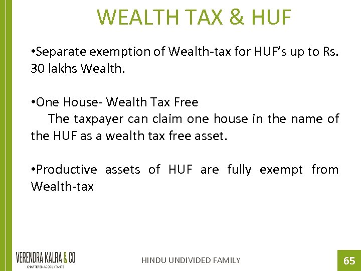 WEALTH TAX & HUF • Separate exemption of Wealth-tax for HUF's up to Rs.