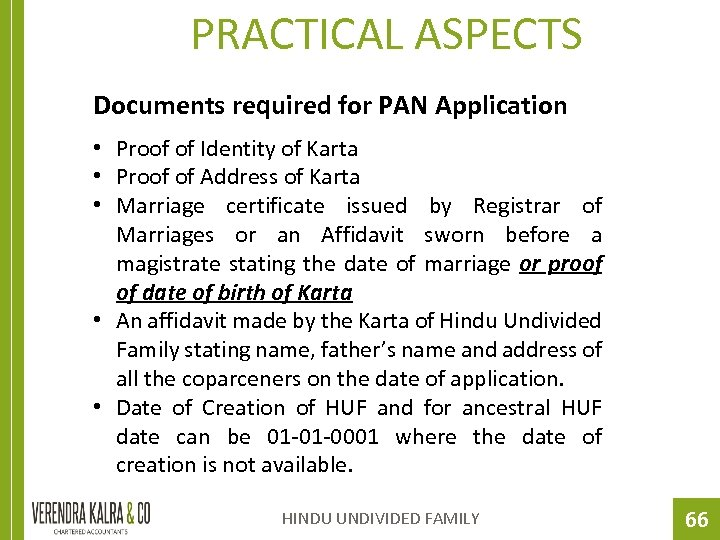 PRACTICAL ASPECTS Documents required for PAN Application • Proof of Identity of Karta •