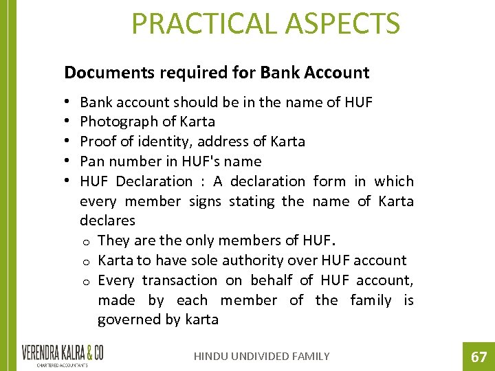 PRACTICAL ASPECTS Documents required for Bank Account • • • Bank account should be