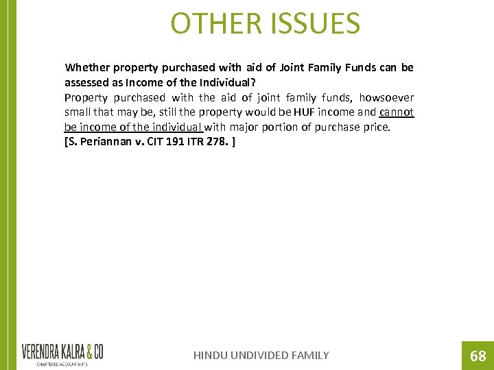 OTHER ISSUES Whether property purchased with aid of Joint Family Funds can be assessed