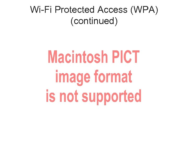 Wi-Fi Protected Access (WPA) (continued)
