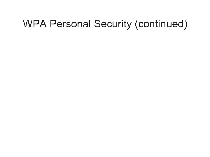 WPA Personal Security (continued)