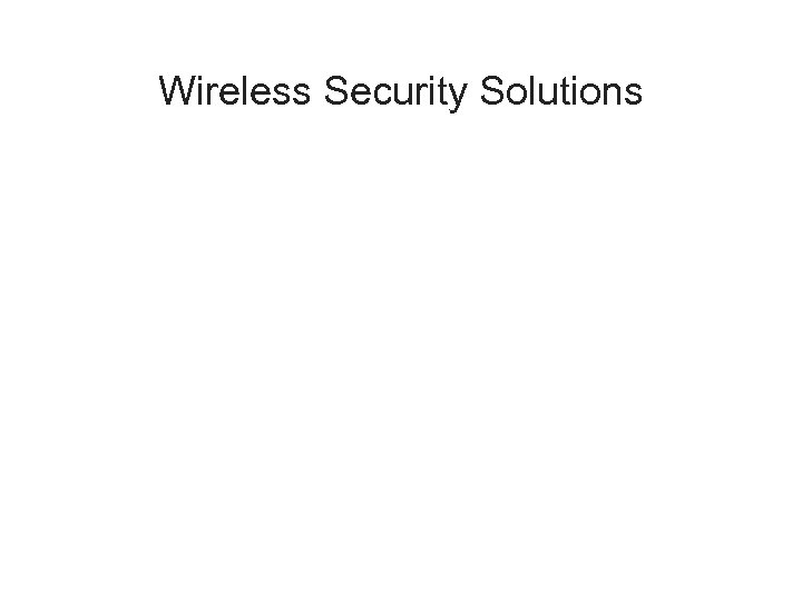 Wireless Security Solutions