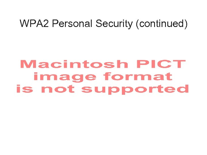 WPA 2 Personal Security (continued)