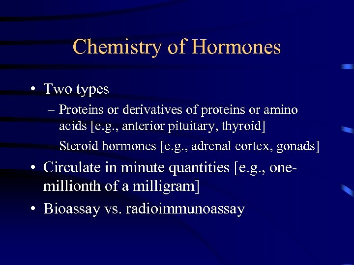 Chemistry of Hormones • Two types – Proteins or derivatives of proteins or amino