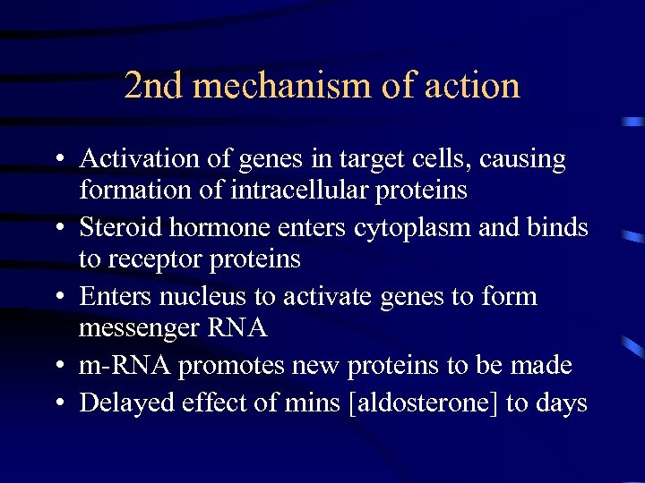 2 nd mechanism of action • Activation of genes in target cells, causing formation