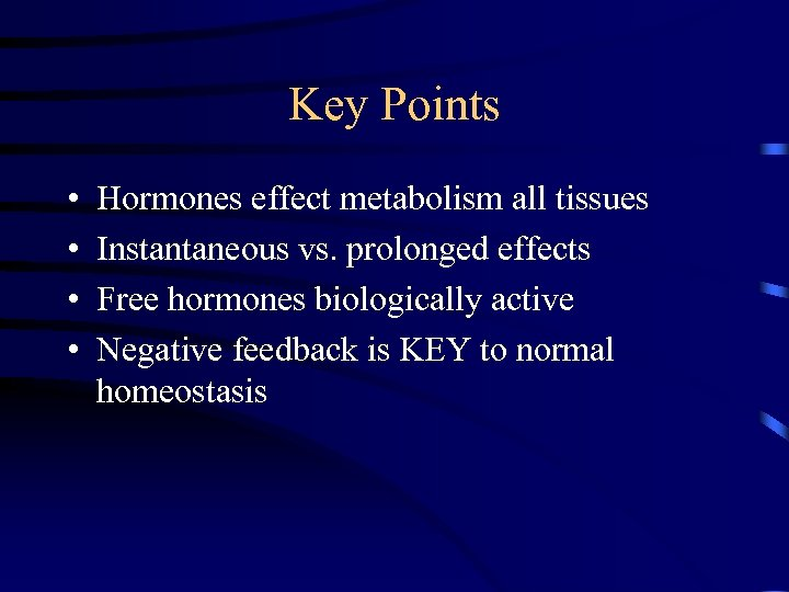 Key Points • • Hormones effect metabolism all tissues Instantaneous vs. prolonged effects Free