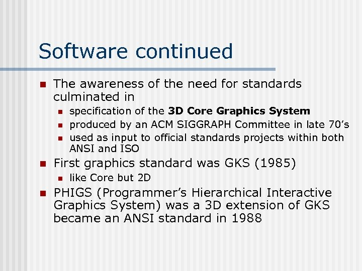 Software continued n The awareness of the need for standards culminated in n n