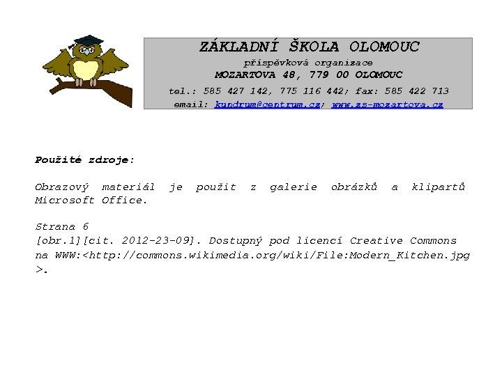 ZÁKLADNÍ ŠKOLA OLOMOUC příspěvková organizace MOZARTOVA 48, 779 00 OLOMOUC tel. : 585 427