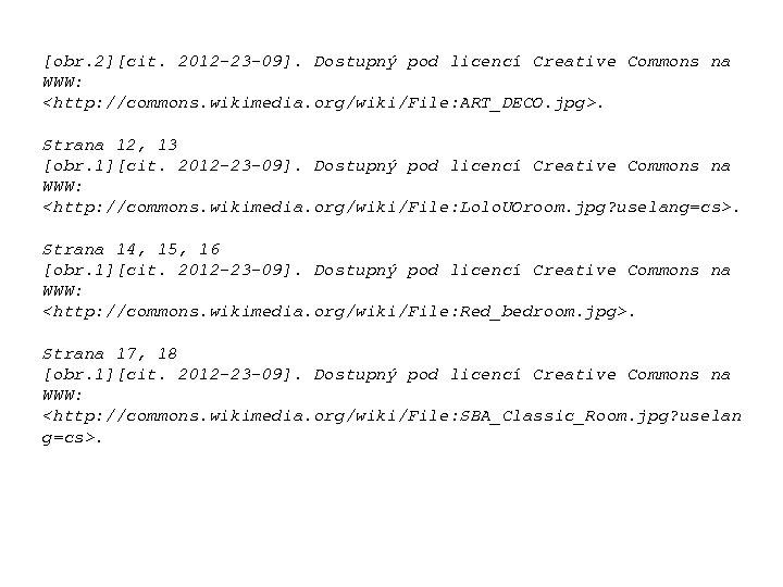 [obr. 2][cit. 2012 -23 -09]. Dostupný pod licencí Creative Commons na WWW: <http: //commons.