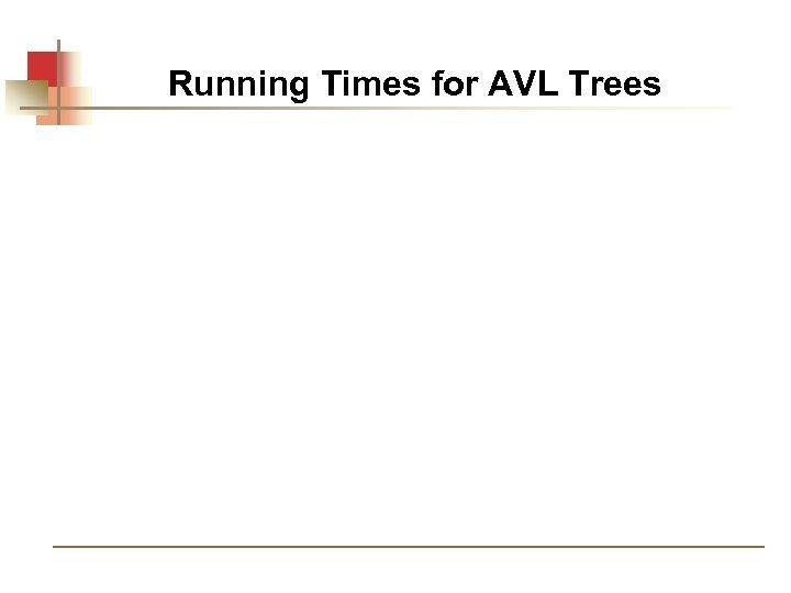 Running Times for AVL Trees
