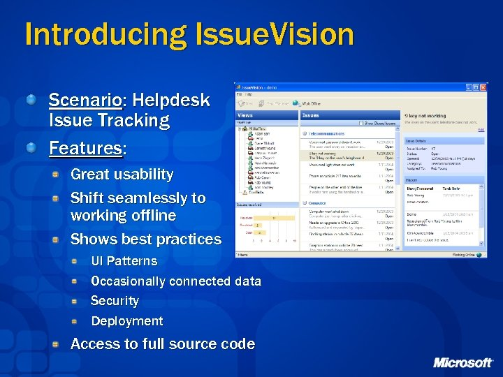 Introducing Issue. Vision Scenario: Helpdesk Issue Tracking Features: Great usability Shift seamlessly to working