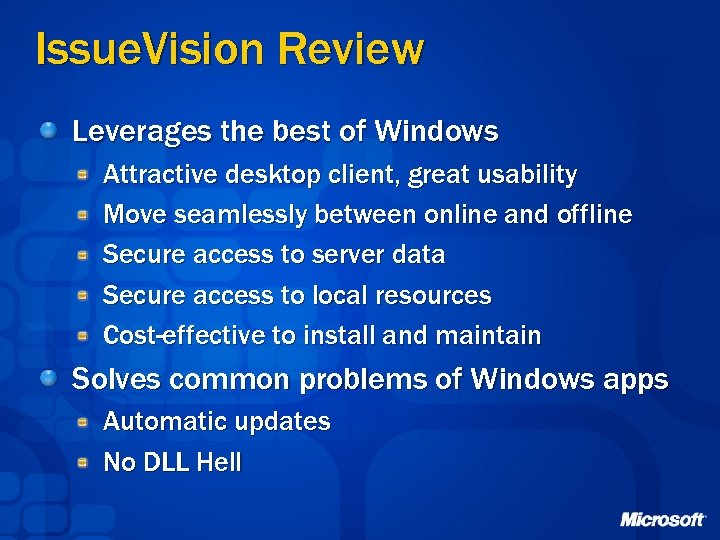 Issue. Vision Review Leverages the best of Windows Attractive desktop client, great usability Move