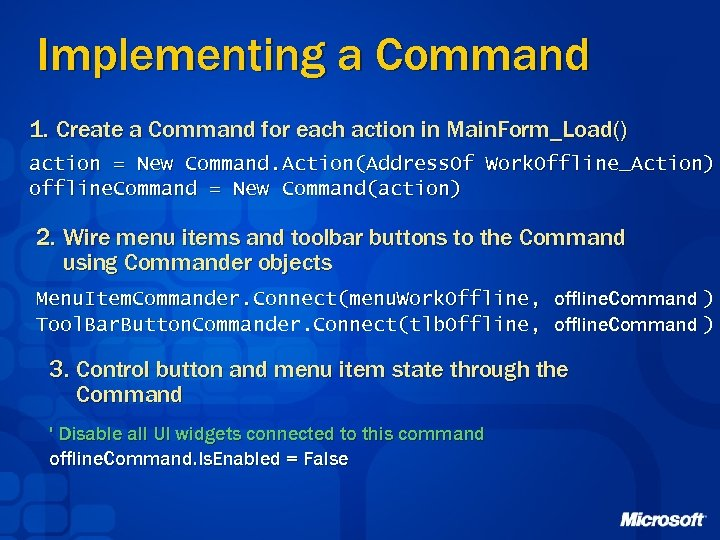 Implementing a Command 1. Create a Command for each action in Main. Form_Load() action