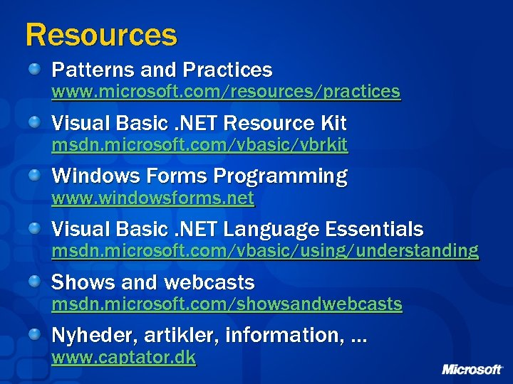 Resources Patterns and Practices www. microsoft. com/resources/practices Visual Basic. NET Resource Kit msdn. microsoft.
