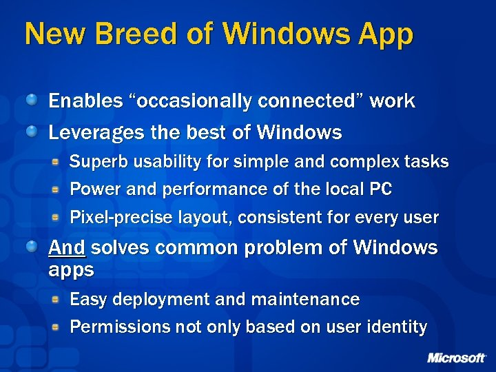 """New Breed of Windows App Enables """"occasionally connected"""" work Leverages the best of Windows"""