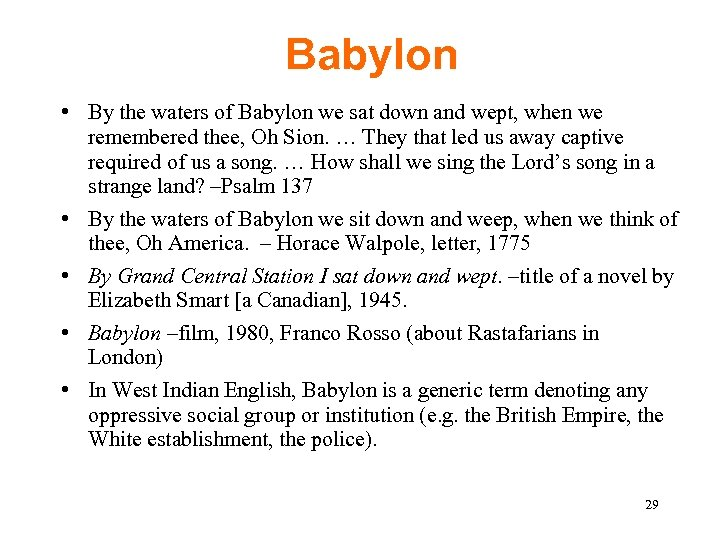 Babylon • By the waters of Babylon we sat down and wept, when we