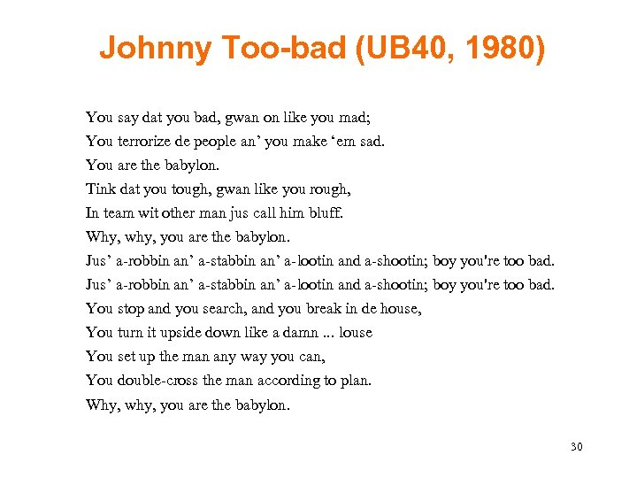 Johnny Too-bad (UB 40, 1980) You say dat you bad, gwan on like you