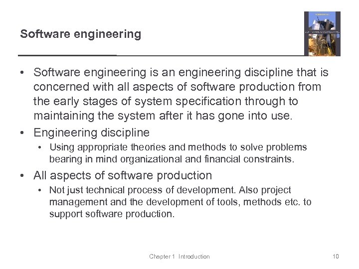Software engineering • Software engineering is an engineering discipline that is concerned with all