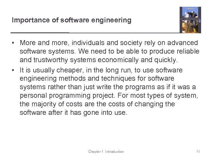 Importance of software engineering • More and more, individuals and society rely on advanced