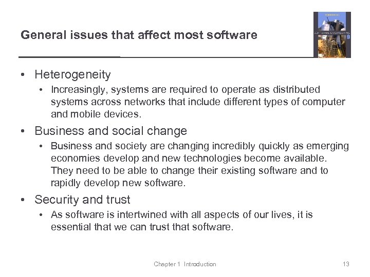 General issues that affect most software • Heterogeneity • Increasingly, systems are required to