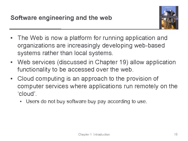 Software engineering and the web • The Web is now a platform for running