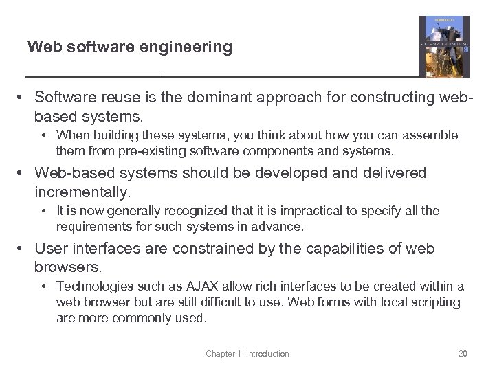 Web software engineering • Software reuse is the dominant approach for constructing webbased systems.