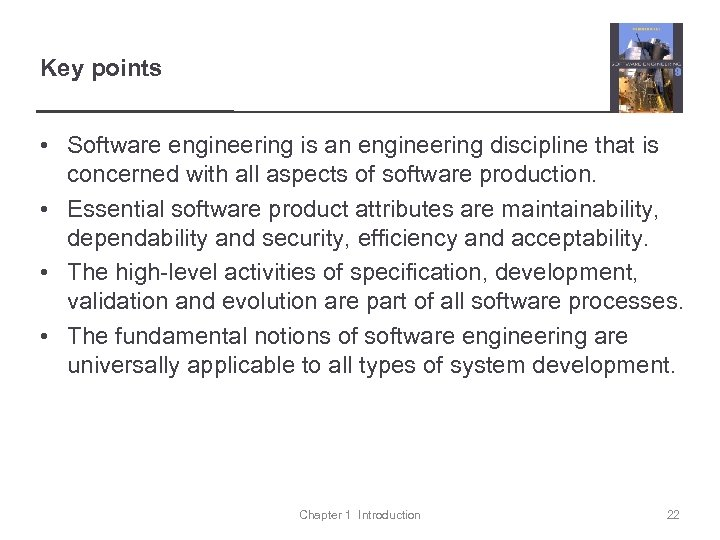 Key points • Software engineering is an engineering discipline that is concerned with all