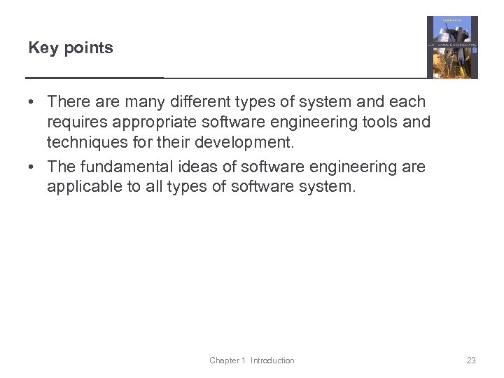 Key points • There are many different types of system and each requires appropriate