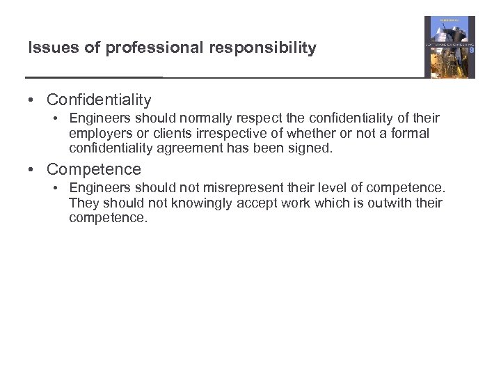 Issues of professional responsibility • Confidentiality • Engineers should normally respect the confidentiality of