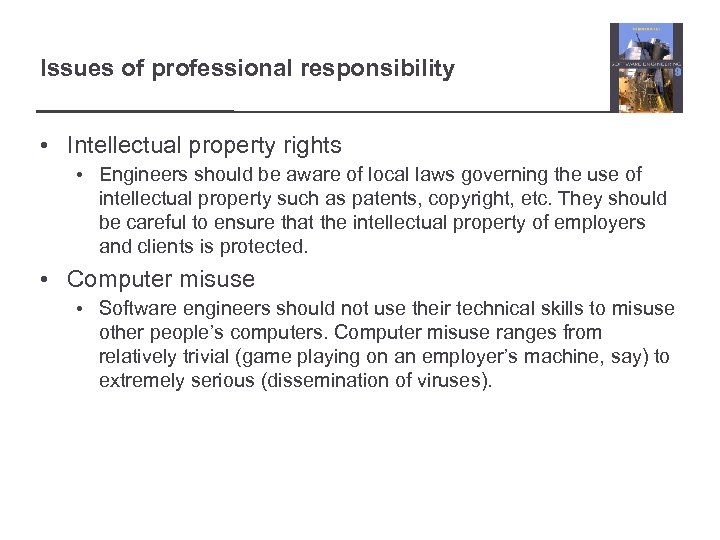 Issues of professional responsibility • Intellectual property rights • Engineers should be aware of