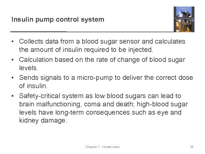 Insulin pump control system • Collects data from a blood sugar sensor and calculates