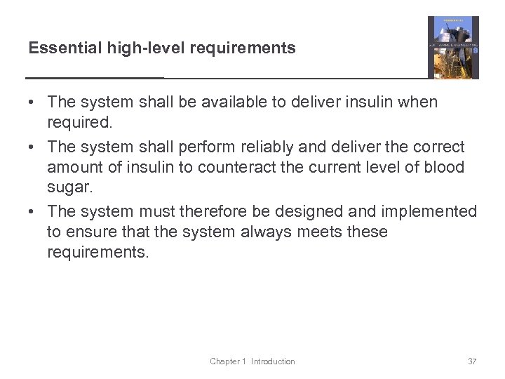 Essential high-level requirements • The system shall be available to deliver insulin when required.