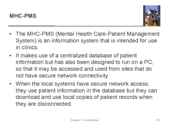 MHC-PMS • The MHC-PMS (Mental Health Care-Patient Management System) is an information system that