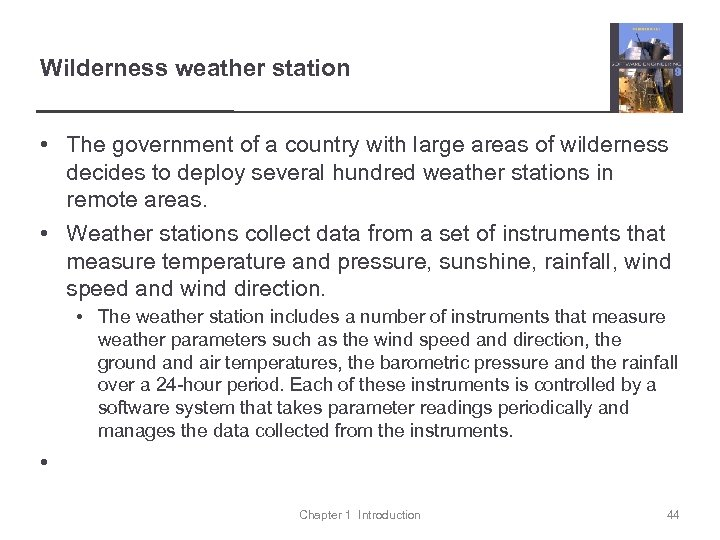 Wilderness weather station • The government of a country with large areas of wilderness