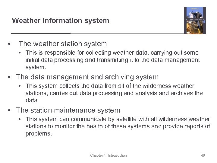 Weather information system • The weather station system • This is responsible for collecting